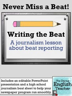 This beat reporting lesson includes an editable PowerPoint and a Beat Sheet that is ideal to help your high school and middle school publications run smoothly.