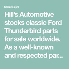 Hill's Automotive stocks classic Ford Thunderbird parts for sale worldwide. As a well-known and respected parts distributor for Thunderbirds, H. Parts Catalog, Ford Thunderbird, Used Parts, Classic Cars, Ebay, Vintage Classic Cars, Classic Trucks