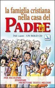 La famiglia cristiana nella casa del Padre. MP3. Con libro pdf epub scaricare