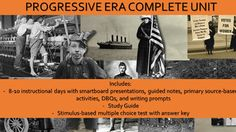 Everything Progressive Era! 8-10 days of lesson plans, covering muckrackers, Progressive reformers like Jacob Riis and Jane Addams, the woman's suffrage movement, the Progressive Presidents (Roosevelt, Taft, and Wilson), the Election of 1912, and the civil rights leaders Booker T.