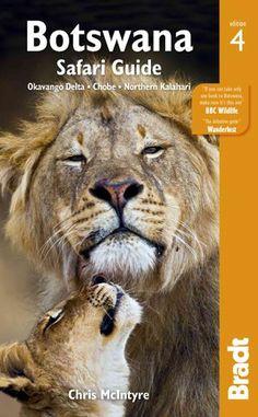 Bradt Safari Guide Botswana: Okavango Delta, Chobe, Northern Kalahari