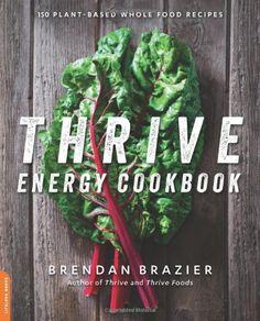 Thrive Energy Cookbook: 150 Plant-Based Whole Food Recipes by Brendan Brazier,http://www.amazon.com/dp/0738217409/ref=cm_sw_r_pi_dp_WWqjtb0P116H2M2V