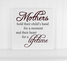 """Items similar to Personalized Gift for Moms -Custom Baby Shower Gift Ideas - Wood Quote Sign """"Mothers Hold Their Childs Hands"""" Home Decor or Nursery Decor on Etsy Mothers Day Signs, Mothers Day Quotes, Mothers Day Crafts, Mothers Love, Happy Mothers Day, Home Decor Quotes, Home Quotes And Sayings, Mom Quotes, Sign Quotes"""