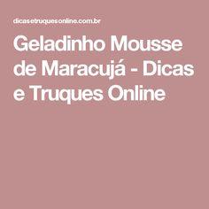 Geladinho Mousse de Maracujá - Dicas e Truques Online