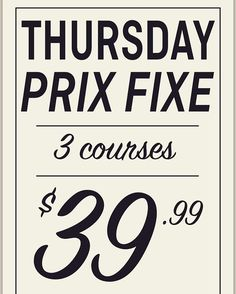 It's Thursday! Come take advantage of our Prix Fixe dinner. Choose from a selection of our menu items to create your own 3 course tasting…