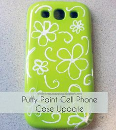 Puffy Paint Phone Case Update.  #DIY #cellphone #paint #whilehewasnapping