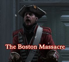 Everything students need to know about the Boston Massacre!