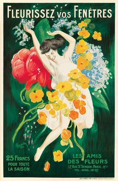 * Fleurissez vos Fenêtres / Les Amis des Fleurs.  1921 LEONETTO CAPPIELLO (1875-1942) In this poster for a Parisian florist, the message to put flowers in our windows comes across quite forcefully, with a woman in white bursting forth from a bouquet of tulips, irises, and jonquils.