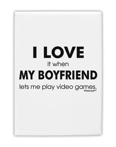 "I Love My Boyfriend Videogames Fridge Magnet 2""x3"