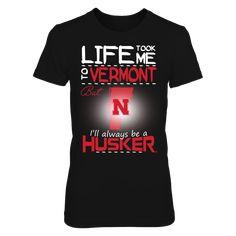 Nebraska Cornhuskers - Life Took Me To Vermont T-Shirt, Click the GREEN BUTTON, select your size and style.  The Nebraska Cornhuskers Collection, OFFICIAL MERCHANDISE  Available Products:          District Women's Premium T-Shirt - $29.95 District Men's Premium T-Shirt - $27.95 Gildan Unisex T-Shirt - $25.95 Gildan Women's T-Shirt - $27.95 Gildan Unisex Pullover Hoodie - $49.95 Next Level Women's Premium Racerback Tank - $29.95 Gildan Long-Sleeve T-Shirt - $33.95 Gildan Fleece Crew - $39.95…