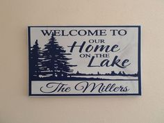 Lake home welcome sign welcome to our lake home by TaylorSigns