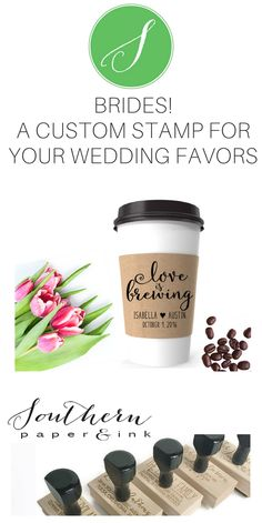 Love is Brewing! A custom favor stamp is perfect to personalize your wedding coffee sleeves or favor tags of coffee or tea. Click to shop at Southern Paper & Ink. 24.95+
