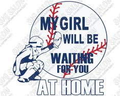 My Girl Will Be Waiting For You At Home Cutting File in SVG EPS DXF JPEG and PNG