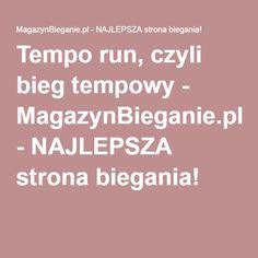 Tempo run, czyli bieg tempowy - MagazynBieganie.pl - NAJLEPSZA strona biegania!