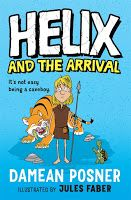 Helix and the Arrival by Damean Posner. Book Week 2016 / Book of the Year Notables List / Younger Readers. Miss Jenny's Classroom