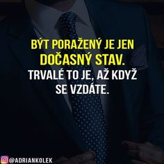 Být poražený je jen dočasný stav. Trvalé to je, až když se vzdáte! #motivace #uspech #adriankolek #business244 #czech #slovak #czechgirl #czechboy #motivacia #business #sitovymarketing #success #lifequotes