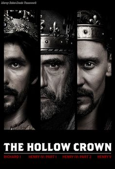 The Hollow Crown (TV Mini-Series 2012 - ) A mini-series of adaptations of Shakespeare's history plays: Richard II, Henry IV Parts One and Two, and Henry V.
