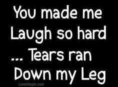You Made Me Laugh So Hard... Pictures, Photos, and Images for Facebook, Tumblr, Pinterest, and Twitter
