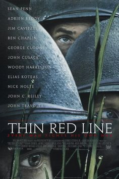 The Thin Red Line (1998) American epic war film written and directed by Terrence Malick. Based on the novel by James Jones, it tells a semi-fictionalized version of the Battle of Mount Austen, which was part of the Guadalcanal Campaign in the Pacific Theater of World War II. It portrays soldiers of C Company, 1st Battalion, 27th Infantry Regiment, 25th Infantry Division, played by Sean Penn, Jim Caviezel, Nick Nolte, Elias Koteas and Ben Chaplin.