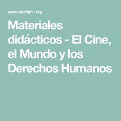 Materiales didácticos - El Cine, el Mundo y los Derechos Humanos. Portal para comprender el mundo a través del cine y desde el compromiso con los Derechos Humanos; cuenta con materiales didácticos para trabajar diversas películas. Otra buena opción es Cine y derechos humanos.