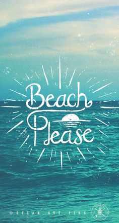 Beach Please - #beach #quote Pinned from | Ocean Ave