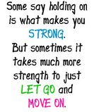 LET GO OR MOVE ON