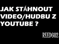 (313) Jak stáhnou hudbu/video z YOUTUBE ? (Bez použití programů - rychle a jednoduše) [Aktualizace videa] - YouTube Calm, Youtube, Internet, Youtubers, Youtube Movies