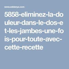 5858-eliminez-la-douleur-dans-le-dos-et-les-jambes-une-fois-pour-toute-avec-cette-recette Trouble, Sciatica, Legs, Projects, Oil