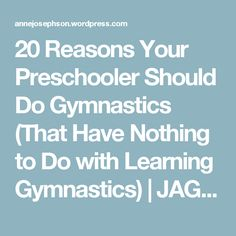 20 Reasons Your Preschooler Should Do Gymnastics (That Have Nothing to Do with Learning Gymnastics) | JAG GYM Blog