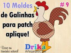 10 Moldes de galinhas para patch aplique. Você precisa fazer!...Wonderful chicken template!