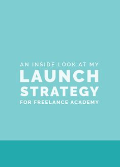 An Inside Look at My Launch Strategy for Freelance Academy   Elle & Company