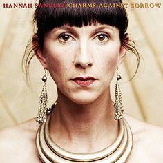 Hannah Sanders - Charms Against Sorrow (2015)