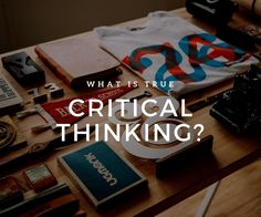 Understanding Critical Thinking and the Skills Needed to Master It