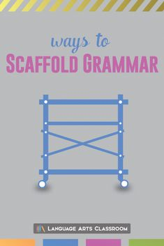 Quick ways to scaffold grammar to ensure your grammar lesson plans succeed.