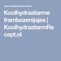 Koolhydraatarme frambozenijsjes   KoolhydraatarmRecept.nl Go For It, Pizza Dough, Sweets, Weight, Lunch, Desserts, Anna Karina, Food, Mushroom