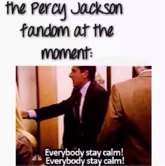 Stay calm?! How are we supposed to stay calm?? Percabeth escaped Tartarus, Caleo is cannon, Gaea is rising, and there's only one book left! How are we supposed to keep calm?!