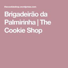 Brigadeirão da Palmirinha | The Cookie Shop
