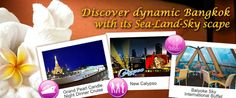 Discover dynamic Bangkok with its Sea-Land-Sky scape - Grand Pearl Candle Night Dinner Cruise / New Calypso / Baiyoke Sky International Buffet, Adult HK$180up  Details: http://www.asiatravelcare.com/mktg/20130401-eng.htm