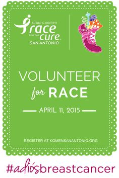 Sign up to volunteer for the 2015 San Antonio Race for the Cure! #AdiosBreastCancer