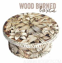 alisaburke: wood burned boxes