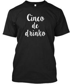Womens Cinco De Drinko Funny Womens Shir Black T-Shirt Front Funny Me, Yoga, Tees, Mens Tops, T Shirt, Black, Women, Supreme T Shirt, T Shirts