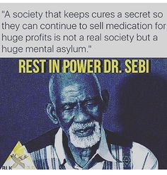 This speaks for itself family..If you have never heard of Dr Sebi research him... RIP