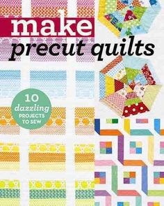 Quilting with precuts is easy, fast, and fun! Feature your favorite fabric collection in these 10 precut-friendly designs using charm packs, layers cakes, and jelly roll strips. The versatile patterns