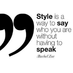 Style/Fashion quote from Rachel Zoe Rachel Zoe, Words Quotes, Wise Words, Me Quotes, Style Quotes, Lady Quotes, Swag Quotes, Famous Quotes, Word Up