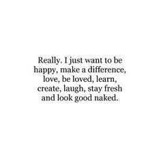 Everything minus the naked Words Quotes, Wise Words, Life Quotes, Sayings, Truth Quotes, Favorite Quotes, Best Quotes, Motivational Quotes, Inspirational Quotes