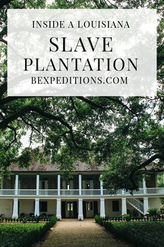 Experience Louisiana: Whitney Slave Plantation | Bexpeditions.com