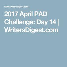 2017 April PAD Challenge: Day 14 | WritersDigest.com