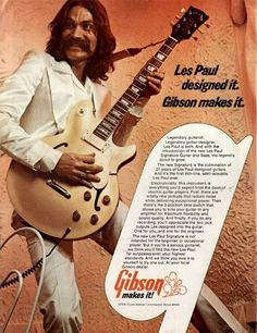 """""""Les Paul designed it. Gibson made it."""" Gibson Les Paul Signature Hollowbody ad, 1974"""