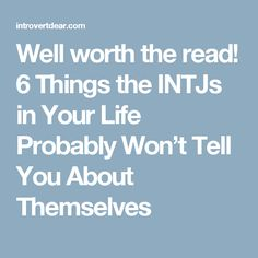 If you have an INTJ personality type in your life, there's a lot that they probably wish you knew. But there are also things we might not tell you. Intp Personality, Myers Briggs Personality Types, Personality Profile, Intj Women, Intj And Infj, Entp, Sayings, Words, Gandhi