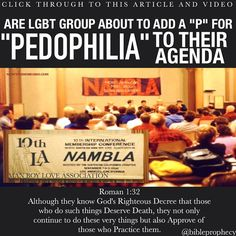 """Click through to this video and article: ARE LGBT GROUP ABOUT TO ADD A """"P"""" FOR PEDOPHILIA TO THEIR AGENDA? ........................................ VIDEO: https://www.youtube.com/watch?v=O4cai2wGqEE"""